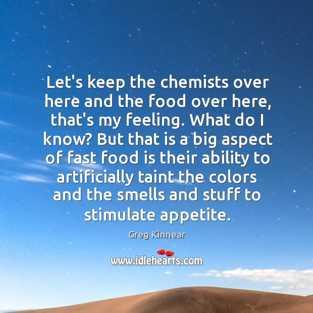 Let's keep the chemists over here and the food over here, that's Image