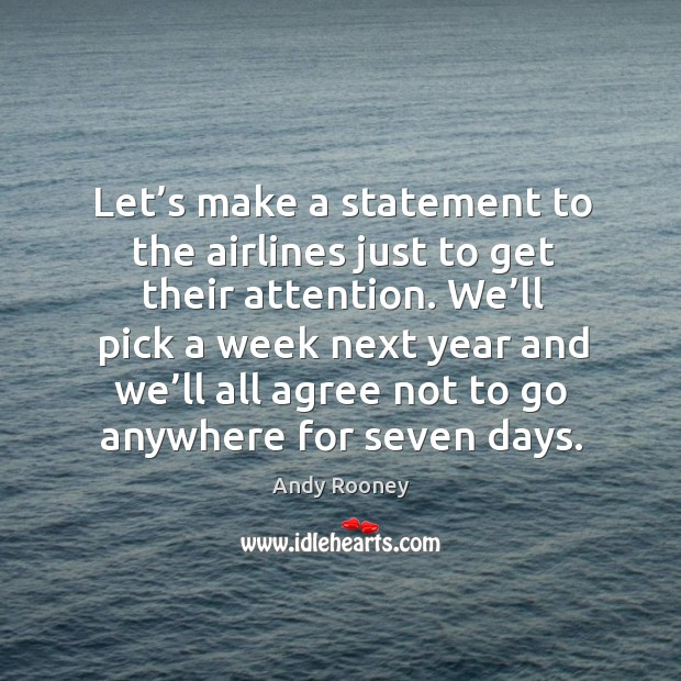 Let's make a statement to the airlines just to get their attention. Image
