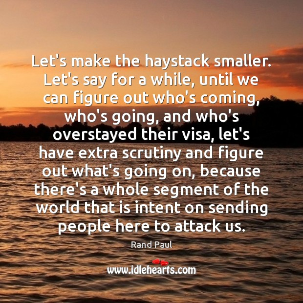 Let's make the haystack smaller. Let's say for a while, until we Image