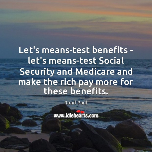 Let's means-test benefits – let's means-test Social Security and Medicare and make Image