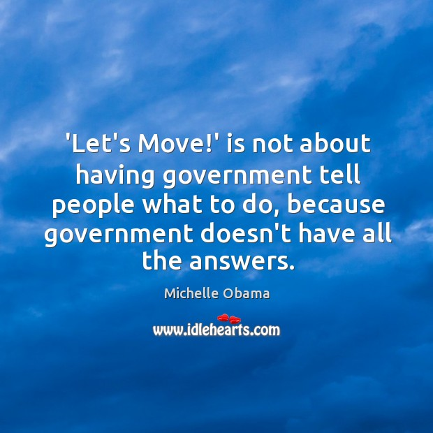 Image about 'Let's Move!' is not about having government tell people what to