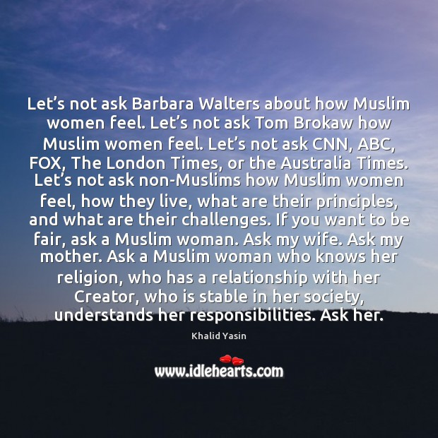 Image, Let's not ask Barbara Walters about how Muslim women feel. Let'
