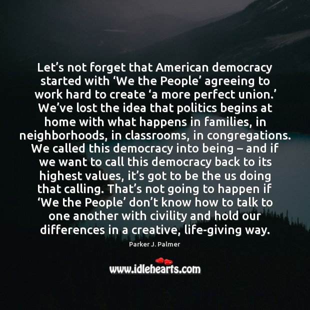 Image, Let's not forget that American democracy started with 'We the People'