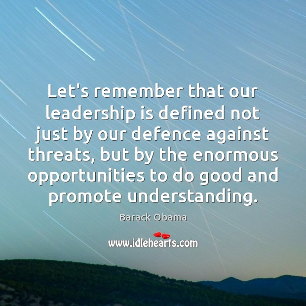 Let's remember that our leadership is defined not just by our defence Leadership Quotes Image