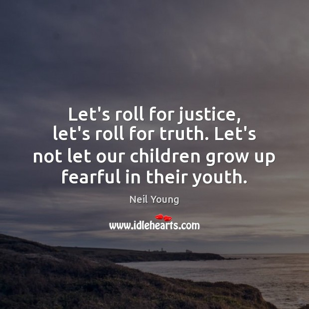 Image, Let's roll for justice, let's roll for truth. Let's not let our
