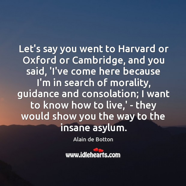 Let's say you went to Harvard or Oxford or Cambridge, and you Image