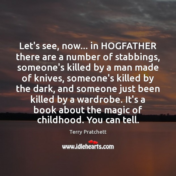 Let's see, now… in HOGFATHER there are a number of stabbings, someone's Image