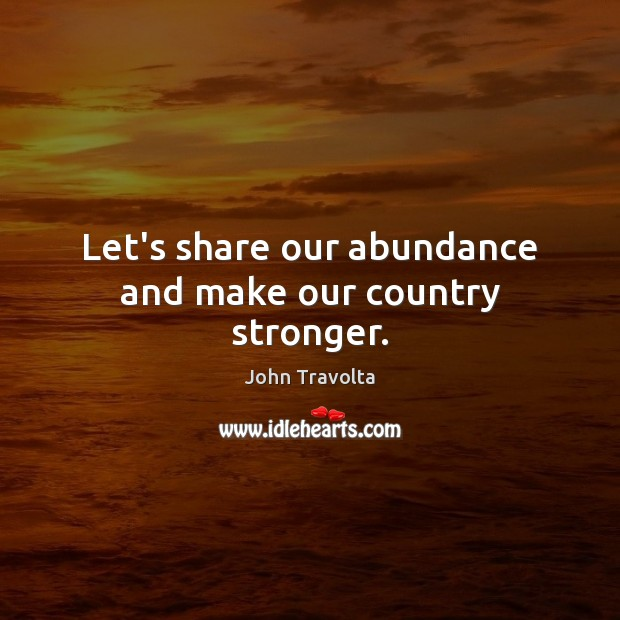 Image, Let's share our abundance and make our country stronger.