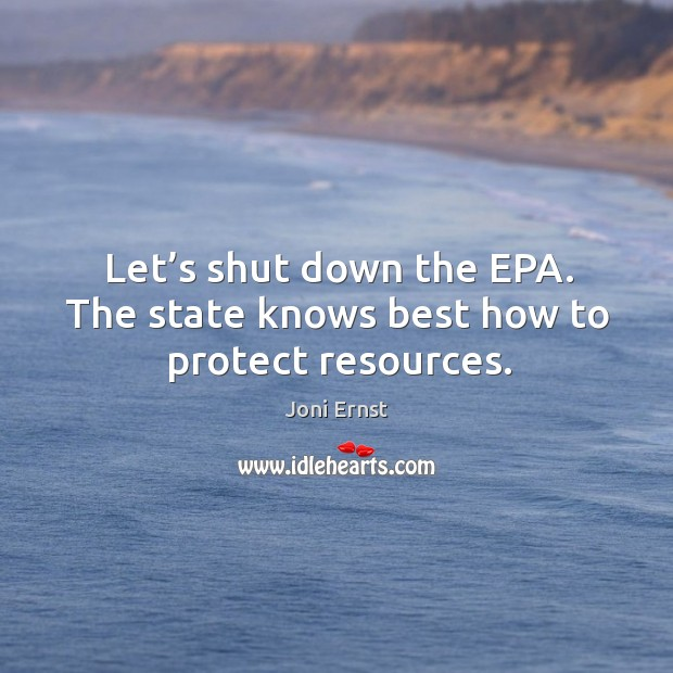 Let's shut down the EPA. The state knows best how to protect resources. Image