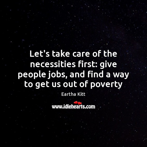 Let's take care of the necessities first: give people jobs, and find Image
