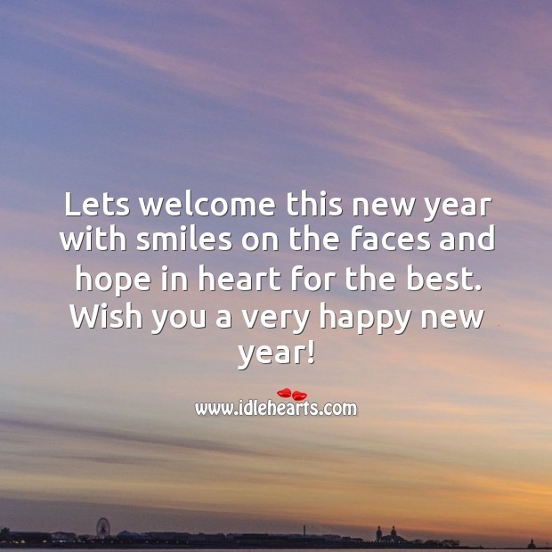 Image, Lets welcome this new year with smiles on the faces and hope in heart.