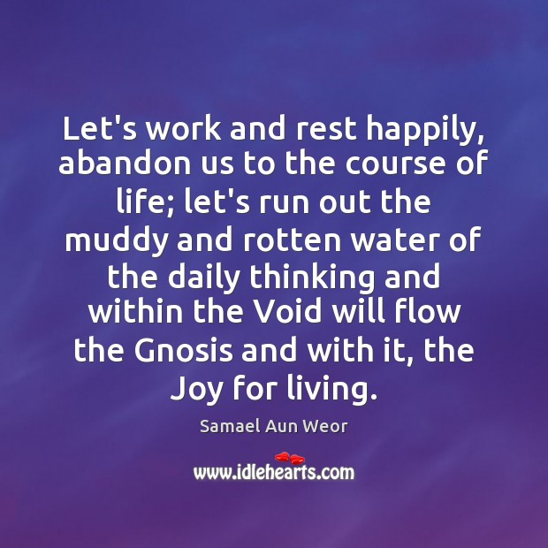 Let's work and rest happily, abandon us to the course of life; Image
