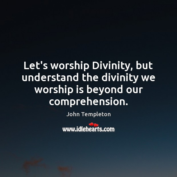 Let's worship Divinity, but understand the divinity we worship is beyond our Image