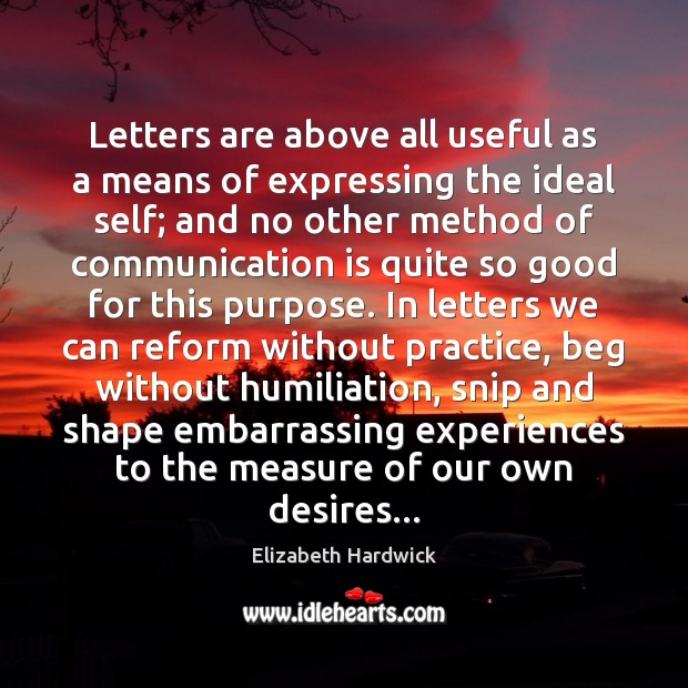Letters are above all useful as a means of expressing the ideal Image