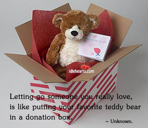 Letting Go Someone You Really Love IS…