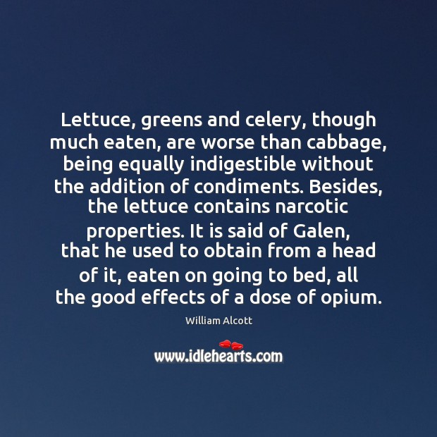 Lettuce, greens and celery, though much eaten, are worse than cabbage, being Image