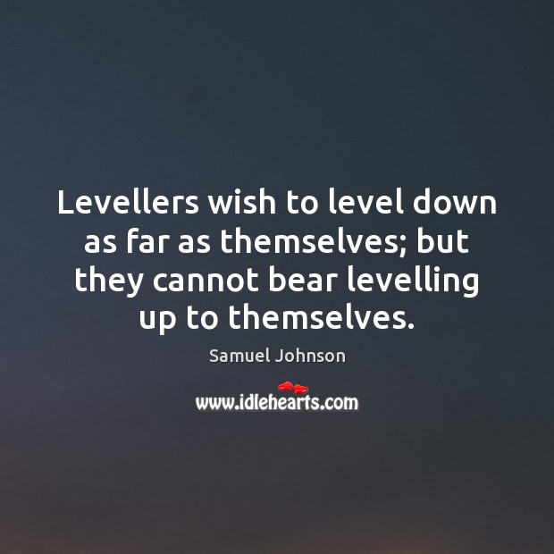 Image, Levellers wish to level down as far as themselves; but they cannot