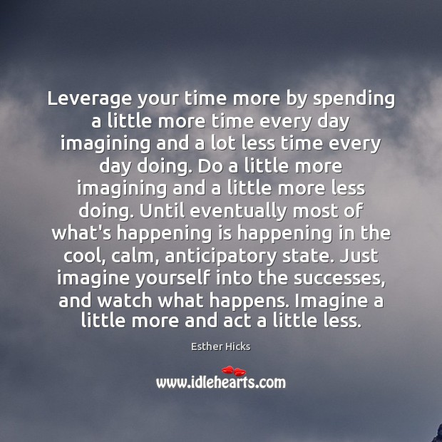 Leverage your time more by spending a little more time every day Image