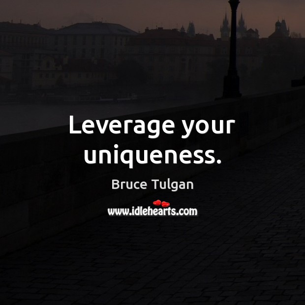 Image, Leverage your uniqueness.