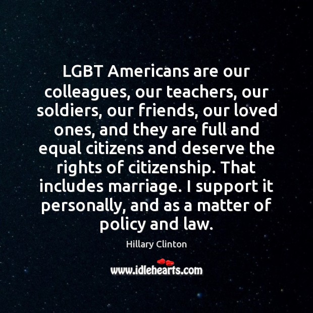 Image, LGBT Americans are our colleagues, our teachers, our soldiers, our friends, our
