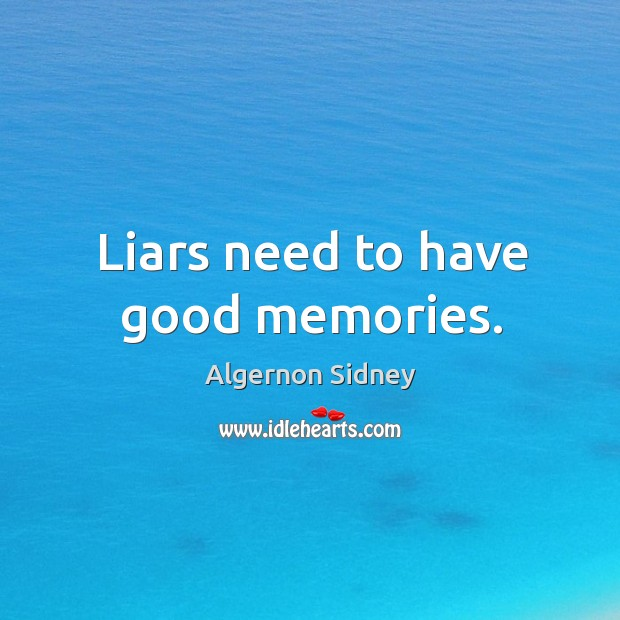 Image, Liars need to have good memories.