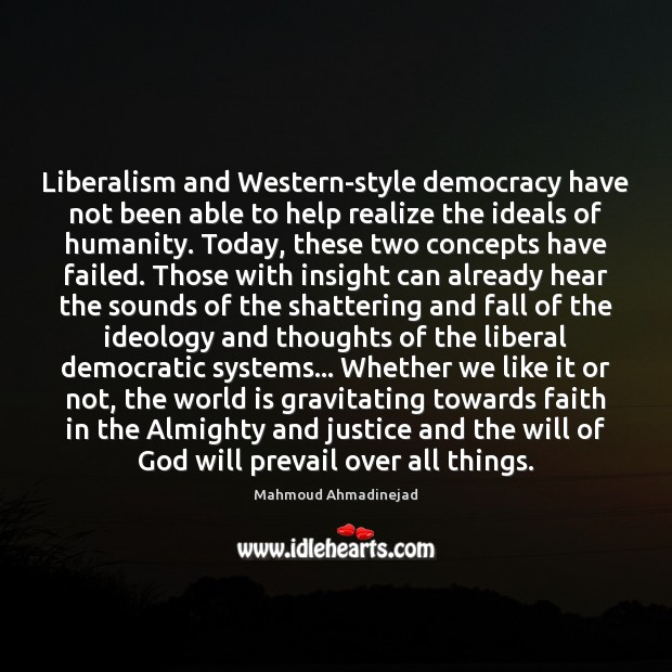 Liberalism and Western-style democracy have not been able to help realize the Image