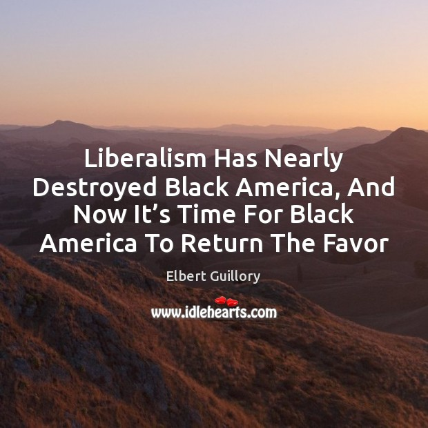 Liberalism Has Nearly Destroyed Black America, And Now It's Time For Image