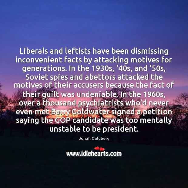 Image, Liberals and leftists have been dismissing inconvenient facts by attacking motives for