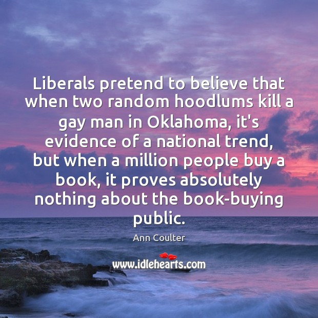 Image, Liberals pretend to believe that when two random hoodlums kill a gay
