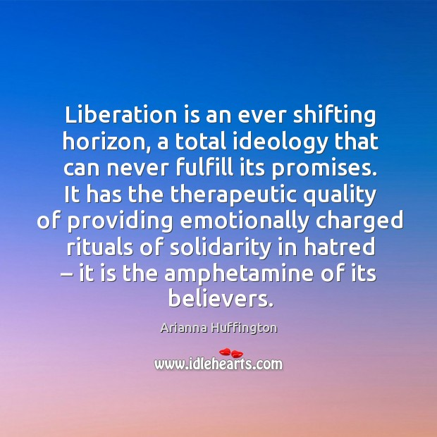 Liberation is an ever shifting horizon, a total ideology that can never fulfill its promises. Image
