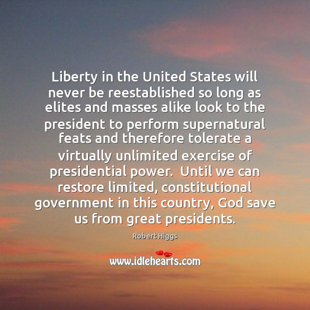 Liberty in the United States will never be reestablished so long as Image