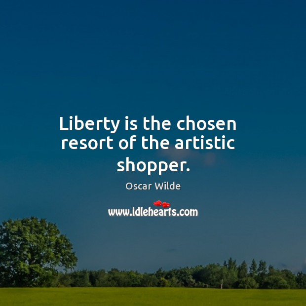 Image, Liberty is the chosen   resort of the artistic   shopper.