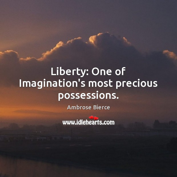 Image about Liberty: One of Imagination's most precious possessions.