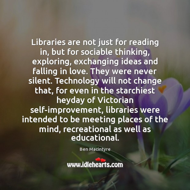 Libraries are not just for reading in, but for sociable thinking, exploring, Silent Quotes Image