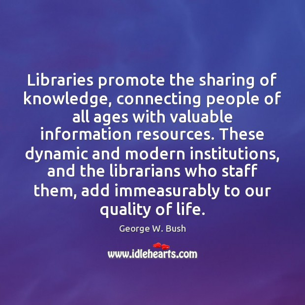 Image, Libraries promote the sharing of knowledge, connecting people of all ages with