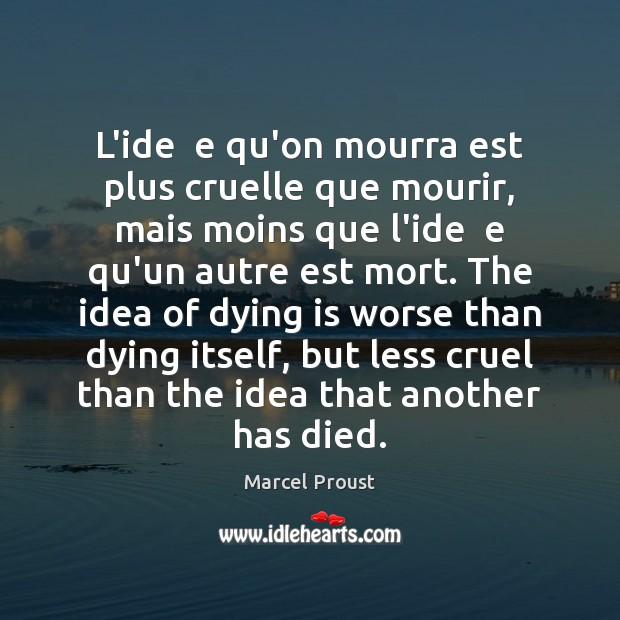 Image, L'ide  e qu'on mourra est plus cruelle que mourir, mais moins que