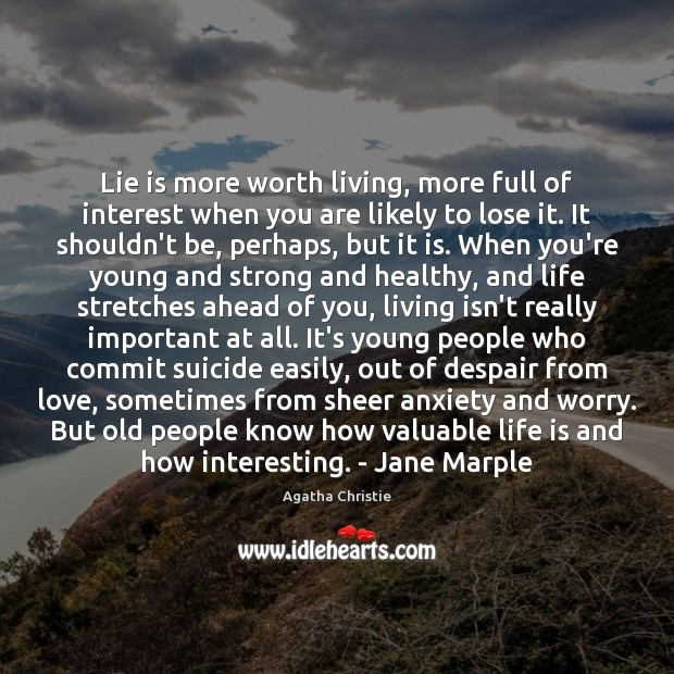 Image, Lie is more worth living, more full of interest when you are