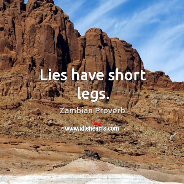 Lies have short legs. Zambian Proverbs Image