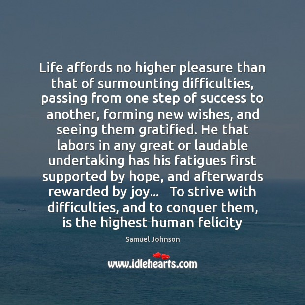 Image, Life affords no higher pleasure than that of surmounting difficulties, passing from