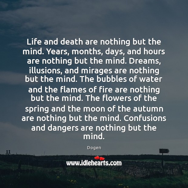 Image, Life and death are nothing but the mind. Years, months, days, and