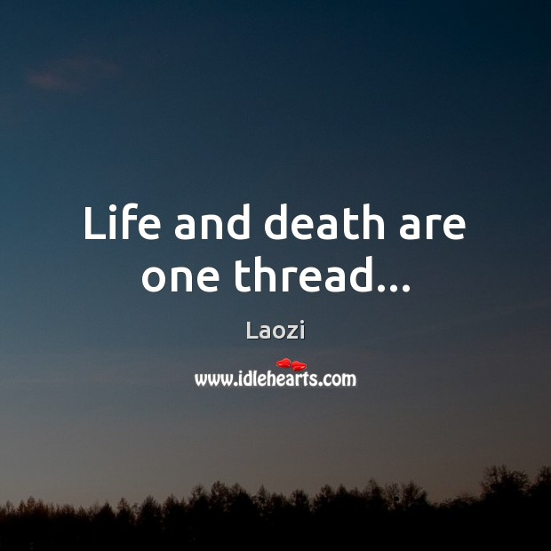 Image, Life and death are one thread…