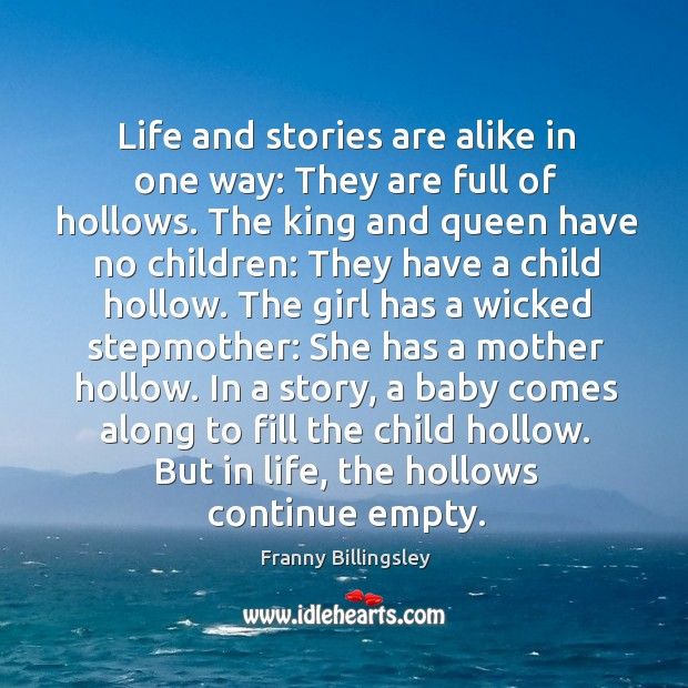 Life and stories are alike in one way: They are full of Image