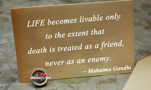 Life Becomes Livable Only To The Extent That…