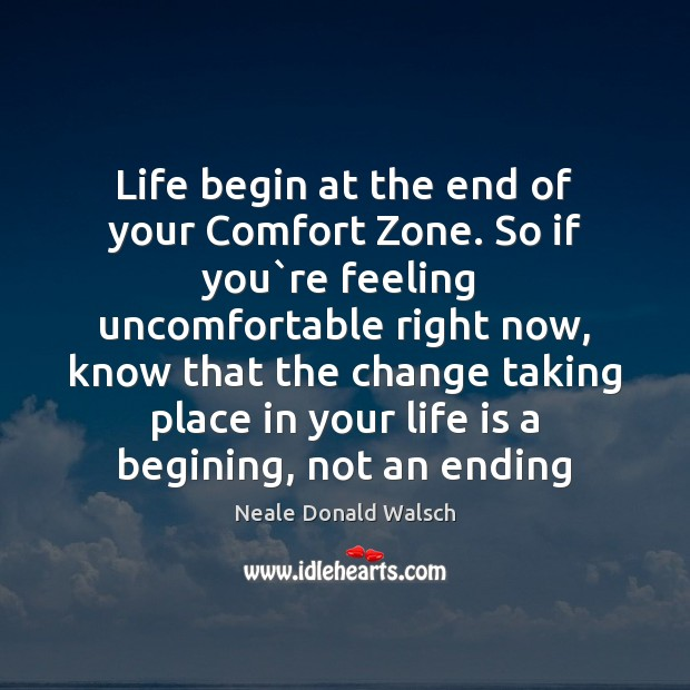 Image, Life begin at the end of your Comfort Zone. So if you`
