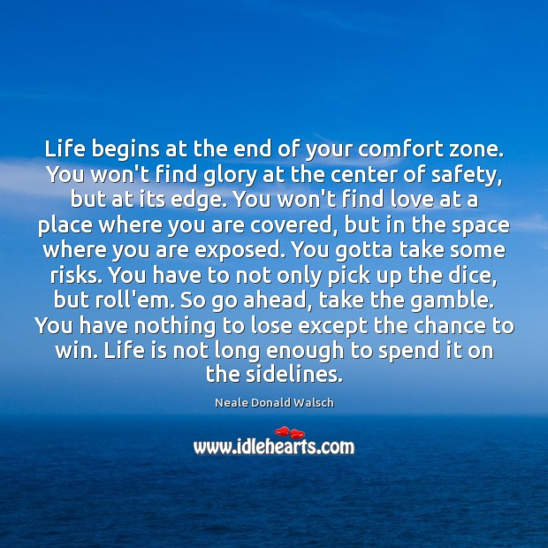 Life begins at the end of your comfort zone. You won't find Image