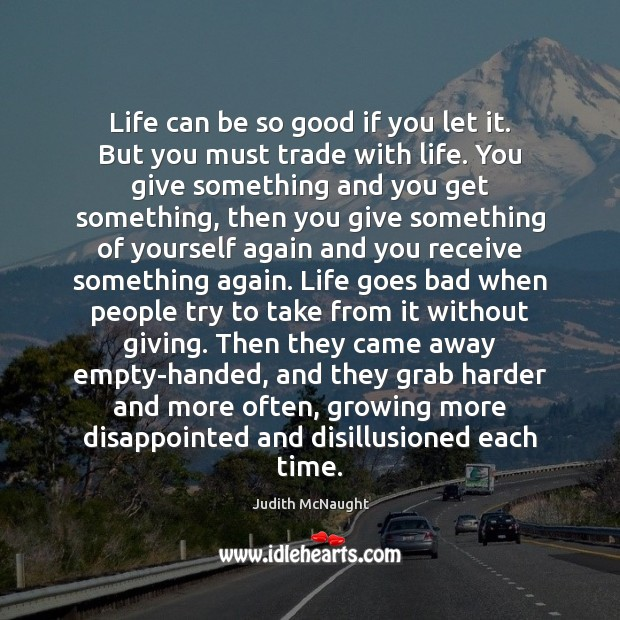 Life can be so good if you let it. But you must Judith McNaught Picture Quote