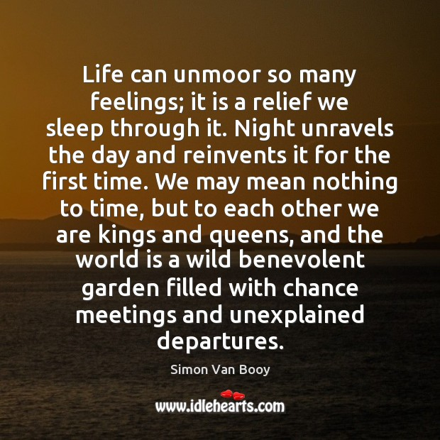 Image, Life can unmoor so many feelings; it is a relief we sleep