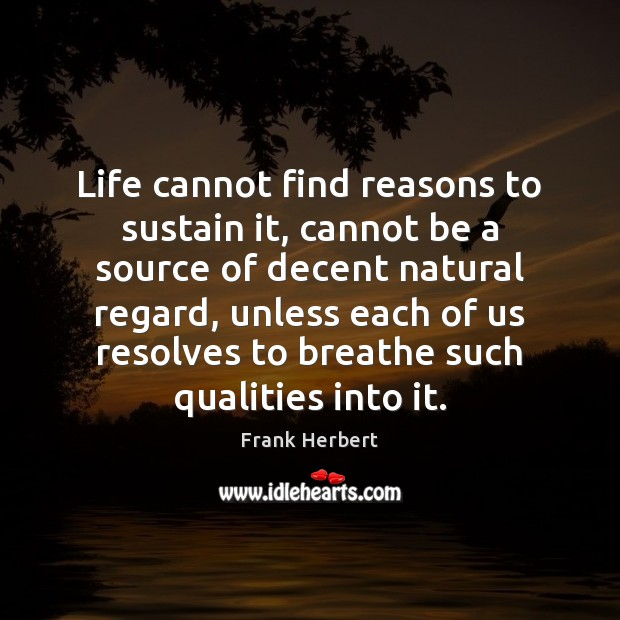 Life cannot find reasons to sustain it, cannot be a source of Image