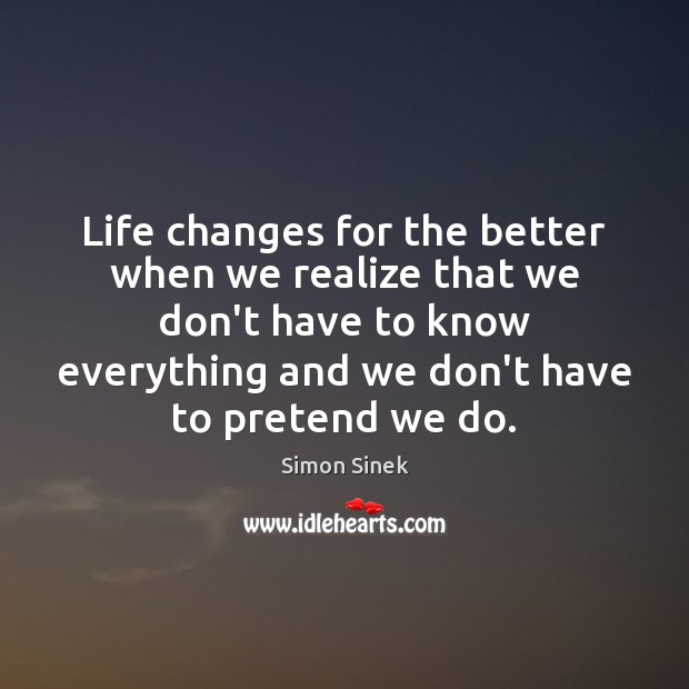 Life changes for the better when we realize that we don't have Image