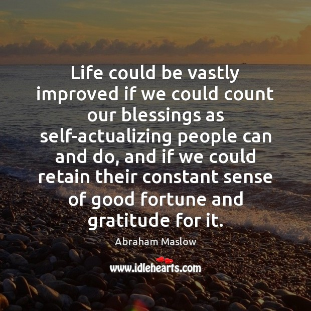 Image, Life could be vastly improved if we could count our blessings as